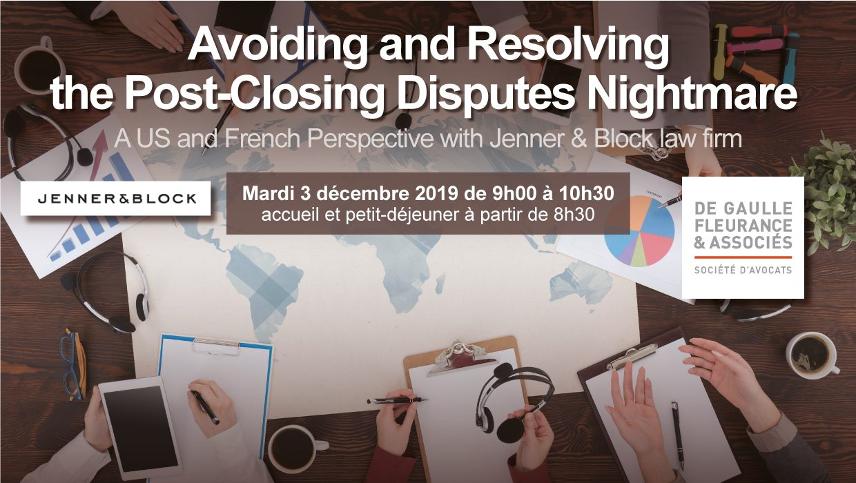 Invitation – Avoiding and Resolving the Post-Closing Disputes Nightmare – A US and French Perspective
