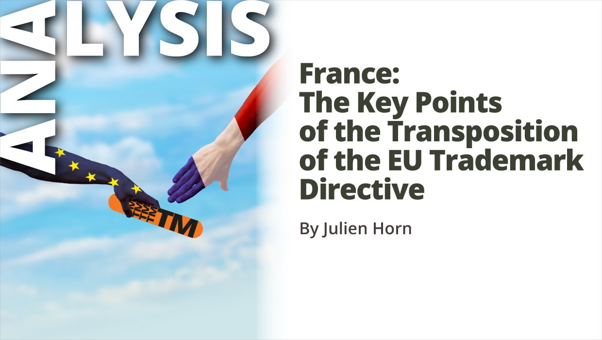 Analysis – France: The Key Points of the Transposition of the EU Trademark Directive