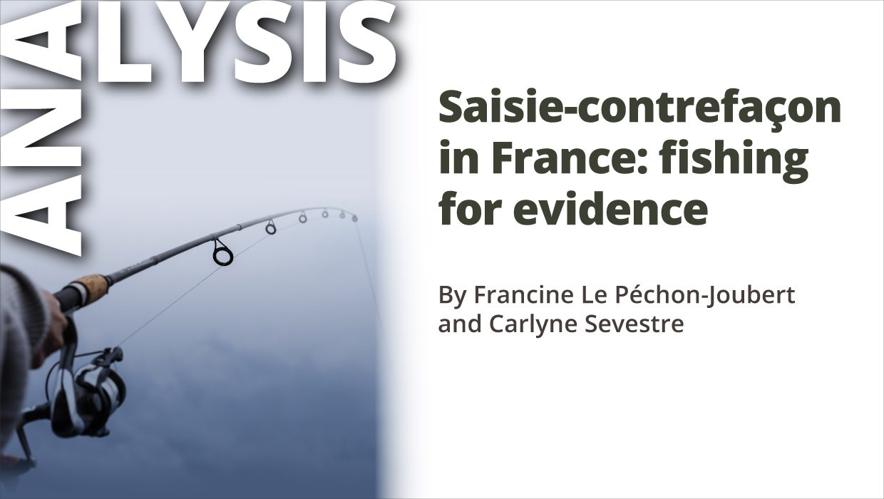 Analysis – Saisie-contrefaçon in France: fishing for evidence