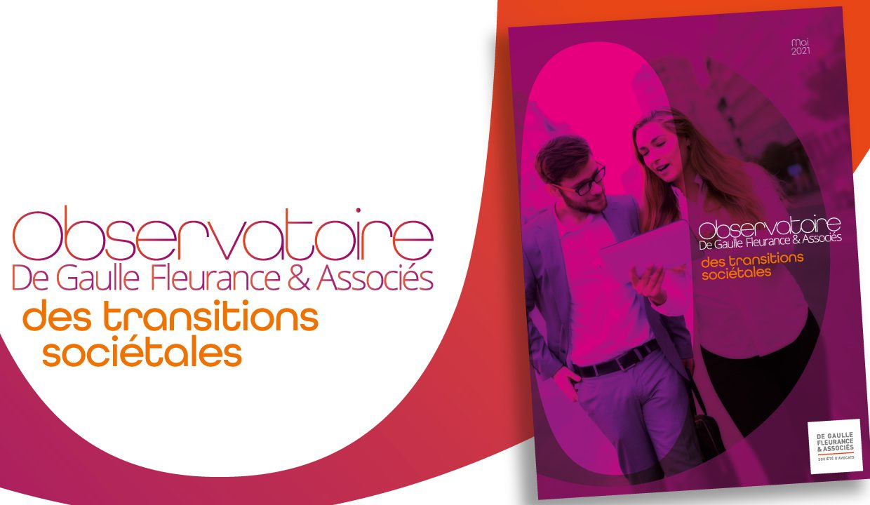 De Gaulle Fleurance & Associés publie la 2e édition de son Observatoire des transitions sociétales